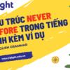 Cấu trúc với Never before trong tiếng Anh đầy đủ