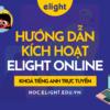Hướng Dẫn Kích Hoạt Tài Khoản Học Trực Tuyến Elight Online VIP Trial