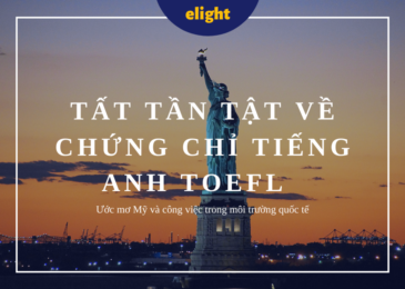 Ước mơ Mỹ – Tất tần tật về chứng chỉ tiếng Anh TOEFL(phần 1)