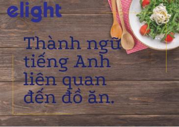 Những thành ngữ tiếng Anh liên quan đến ăn uống