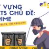 Từ vựng IELTS chủ đề: CRIME