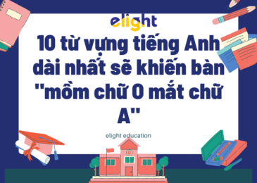 """10 từ vựng tiếng Anh dài nhất sẽ khiến bàn """"mồm chữ O mắt chữ A"""""""