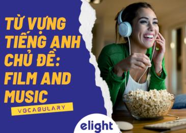 Từ vựng tiếng Anh chủ đề: FILM AND MUSIC