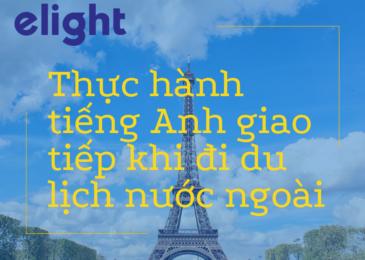 Thực hành giao tiếp tiếng Anh khi du lịch – không dễ như bạn tưởng.