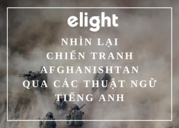 Nhìn lại chiến tranh ở Afghanistan qua các thuật ngữ tiếng Anh