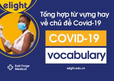 Tổng hợp từ vựng hay về chủ đề Covid-19 dành cho các bạn