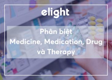 Phân biệt từ đồng nghĩa: Medicine, Medication, Drug và Therapy