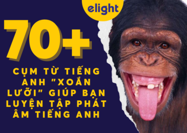 """70+ cụm từ tiếng Anh """"xoắn lưỡi"""" giúp bạn luyện tập phát âm tiếng Anh"""