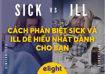 Cách phân biệt sick và ill dễ hiểu nhất dành cho bạn