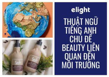 Tiếng Anh chủ đề Beauty: thuật ngữ làm đẹp liên quan đến môi trường