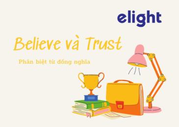 Phân biệt từ đồng nghĩa: Sự khác biệt giữa Believe và Trust